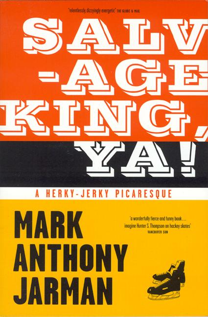 Salvage King, Ya! : A Herky-Jerky Picaresque