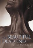 The Beautiful Dead End by Clint Hutzulak